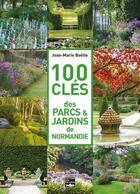 Couverture du livre « 100 clés des parcs & jardins de Normandie » de Jean-Marie Boelle aux éditions Des Falaises