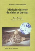 Couverture du livre « Medecine interne du chien et du chat » de Tennant Bryn J. aux éditions Le Point Veterinaire