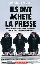 Couverture du livre « Ils ont achete la presse » de Benjamin Dormann aux éditions Jean Picollec