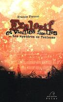 Couverture du livre « Explosif et vieilles ficelles ou les mystères de Toulouse » de Francis Pornon aux éditions Mare Nostrum