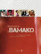 Couverture du livre « Novembre à Bamako » de Valerie Marin La Meslee et Christine Fleurent aux éditions Le Bec En L'air