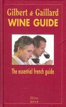 Couverture du livre « Gilbert et Gaillard wine guide » de Gaillard et Gilbert aux éditions Gilbert Et Gaillard