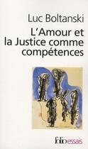 Couverture du livre « L'amour et la justice comme compétence » de Luc Boltanski aux éditions Gallimard