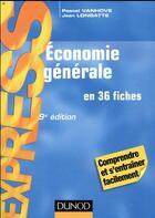 Couverture du livre « Économie générale en 36 fiches (édition 2018/2019) » de Jean Longatte aux éditions Dunod