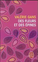 Couverture du livre « Des fleurs et des épines » de Valerie Gans aux éditions Lgf
