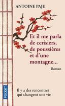 Couverture du livre « Et il me parla de cerisiers, de poussières et d'une montagne... » de Antoine Paje aux éditions Pocket