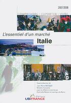 Couverture du livre « Italie 2e Edition - L'Essentiel D'Un Marche 2007/2008 » de Metzger Jean-Marie aux éditions Ubifrance
