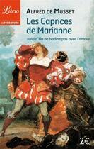 Couverture du livre « Les caprices de Marianne ; on ne badine pas avec l'amour » de Alfred De Musset aux éditions J'ai Lu
