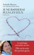Couverture du livre « Je ne baisserai plus les yeux » de Julia Pavlowitch-Beck et Isabelle Maurer aux éditions Arenes