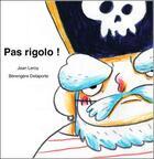 Couverture du livre « Pas rigolo ! » de Jean Leroy et Berengere Delaporte aux éditions Frimousse