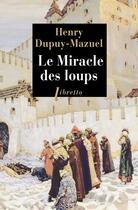 Couverture du livre « Le miracle des loups » de Henry Dupuy-Mazuel aux éditions Libretto