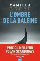 Couverture du livre « L'ombre de la baleine » de Camilla Grebe aux éditions Calmann-levy