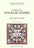 Couverture du livre « Historique Des Tenues De Venerie : De La Cape A La Botte » de Charles-Jean Hallo aux éditions Crepin Leblond