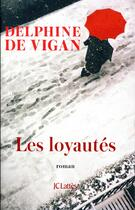 Couverture du livre « Les loyautés » de Delphine De Vigan aux éditions Lattes