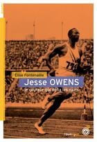 Couverture du livre « Jesse Owens ; le coureur qui défia les nazis » de Elise Fontenaille aux éditions Rouergue