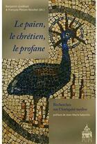 Couverture du livre « Le païen, le chrétien, le profane » de Goldhust et Polton aux éditions Pu De Paris-sorbonne