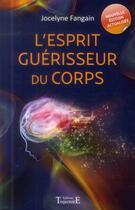 Couverture du livre « L'esprit guérisseur du corps » de Jocelyne Fangain aux éditions Trajectoire