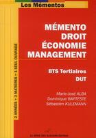 Couverture du livre « Mémento droit/économie/management ; BTS tertiaire, DUT » de Sebastien Kulemann et Dominique Bapteste et Marie-Jose Alba aux éditions Genie Des Glaciers