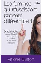 Couverture du livre « Les femmes qui réussissent pensent différemment » de Valorie Burton aux éditions Vida