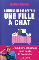 Couverture du livre « Comment ne pas devenir une fille à chats ? » de Nadia Daam aux éditions Mazarine