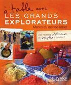 Couverture du livre « à table avec les grands explorateurs ; menus du monde entier » de Collectif aux éditions Ulysse