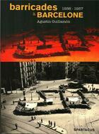 Couverture du livre « Barricades à Barcelone, 1936-1937 » de Agustin Guillamon aux éditions Spartacus