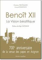 Couverture du livre « Benoît XII, la vision béatifique » de Christian Trottmann et Arnaud Dumouch aux éditions Docteur Angelique