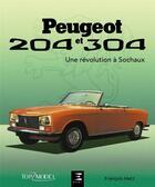 Couverture du livre « Peugeot 204 et 304, une revolution a sochaux » de Francois Metz aux éditions Etai