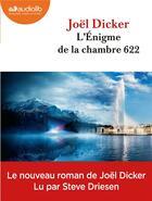 Couverture du livre « L'enigme de la chambre 622 - livre audio 2 cd mp3 » de Joel Dicker aux éditions Audiolib