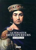 Couverture du livre « La mosaïque sarantine t.2 ; le seigneur des empereurs » de Guy Gavriel Kay aux éditions L'atalante
