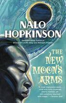 Couverture du livre « The New Moon's Arms » de Nalo Hopkinson aux éditions Grand Central Publishing