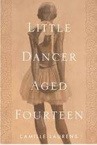 Couverture du livre « Little dancer aged fourteen » de Camille Laurens aux éditions Random House Us