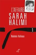 Couverture du livre « L'affaire Sarah Halimi » de Noemie Halioua aux éditions Cerf