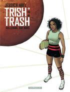 Couverture du livre « Trish Trash t.1 ; rollergirl sur Mars » de Jessica Abel aux éditions Dargaud