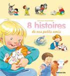 Couverture du livre « 8 histoires de nos petits amis » de Doris Lauer aux éditions Lito