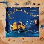 Couverture du livre « Bateau sur l'eau » de Martine Bourre aux éditions Didier Jeunesse
