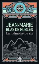 Couverture du livre « La mémoire de riz » de Jean-Marie Blas De Roblès aux éditions J'ai Lu