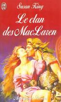 Couverture du livre « Le Clan Des Mac Laren » de Susan King aux éditions J'ai Lu
