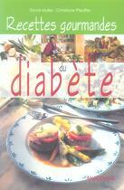 Couverture du livre « Recettes Gourmandes Du Diabete » de David Muller et Christiane Pfeuffer aux éditions Anagramme