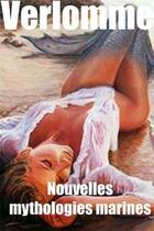 Couverture du livre « Nouvelles mythologies marines » de Hugo Verlomme aux éditions Pimientos