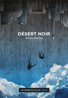 Couverture du livre « Désert noir » de Adrien Pauchet aux éditions Aux Forges De Vulcain