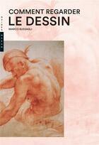 Couverture du livre « Comment regarder le dessin » de Marco Bussagli aux éditions Hazan