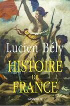 Couverture du livre « Histoire de France » de Lucien Bely aux éditions Gisserot