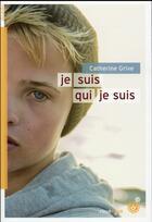 Couverture du livre « Je suis qui je suis » de Catherine Grive aux éditions Rouergue