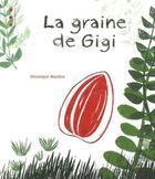 Couverture du livre « La graine de Gigi » de Veronique Maziere aux éditions Points De Suspension