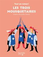 Couverture du livre « Les trois mousquetaires » de Tom Chegaray aux éditions Hachette Enfants