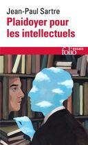 Couverture du livre « Plaidoyer pour les intellectuels » de Jean-Paul Sartre aux éditions Gallimard