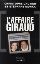 Couverture du livre « L'affaire Giraud » de Christophe Gautier et Stephane Munka aux éditions Flammarion