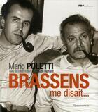 Couverture du livre « Brassens me disait... » de Mario Poletti et Claude Richard aux éditions Flammarion