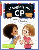 Couverture du livre « L'anglais du CP ; hello, goodbye » de Emmanuel Ristord et Cecile Bajram aux éditions Pere Castor